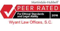 Wyant Law Offices S.C. Is peer rated as meeting the highest ethical and legal ability standards